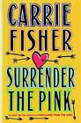 Surrender the Pink by Carrie F Fisher (Paperback / softback, 2012)