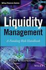 Liquidity Management: A Funding Risk Handbook by Aldo Soprano (Hardback, 2014)