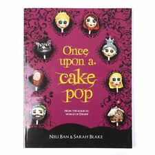 Once Upon a Cake Pop - Book By Neli Ban & Sarah Blake Delish