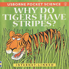 Why Do Tigers Have Stripes? by Mike Unwin (Paperback, 2001)