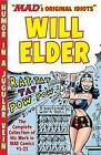 MADs Original Idiots Will Elder: No.1-23: The Complete Collection of His Work from MAD Comics by Will Elder (Paperback, 2015)