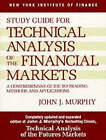 Technical Analysis of the Financial Markets: A Comprehensive Guide to Trading Methods and Applications: Study Guide by John J. Murphy (Paperback, 1998)