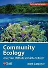 Community Ecology: Analytical Methods Using R and Excel by Mark Gardener (Hardback, 2014)