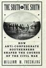 The South vs. the South : How Anti-Confederate Southerners Shaped the Course of the Civil War by William W. Freehling (2002, Paperback)