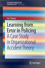 Learning from Error in Policing : A Case Study in Organizational Accident...