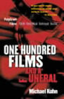 One Hundred Films and a Funeral: The Life and Death of Polygram Films by Michael Kuhn (Hardback, 2002)