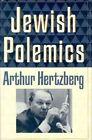 Jewish Polemics by Arthur Hertzberg (Hardback, 1992)