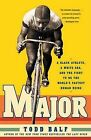 Major: A Black Athlete, a White Era, and the Fight to Be the World's Fastest Human Being by Todd Balf (Paperback / softback, 2009)