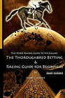 The Horse Racing Guide to the Galaxy - B&w Edition the Kentucky Derby - Preakness - Belmont  : The Must Have Thoroughbred Race Track Handicapping & Betting Book for Beginners. by Harry J Misner (Paperback / softback, 2008)