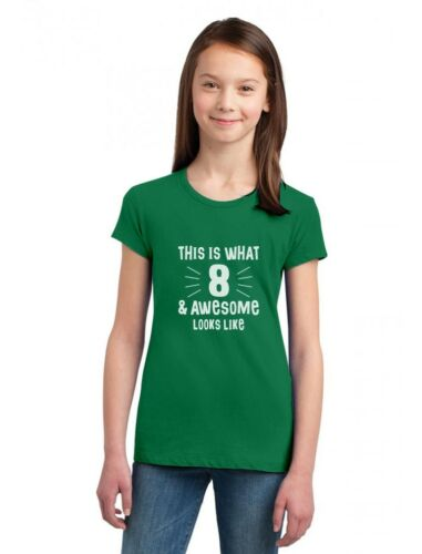 8 /& Awesome Looks Like Eight Year old Birthday Gift Girls/' Fitted Kids T-Shirt