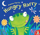 Hungry Harry by Joanne Partis (Paperback, 2005)