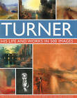 Turner: His Life and Works in 500 Images by Michael Robinson (Hardback, 2010)