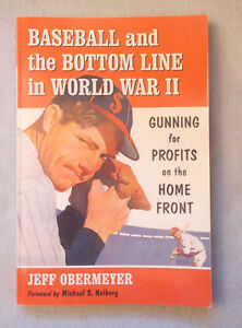 Baseball and the Bottom Line in World War II: Gunning for Profits on the Home Front