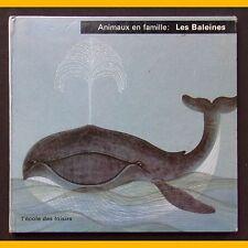 Collection Animaux en famille LES BALEINES  Henriette Filloux Iliane Roels 1970