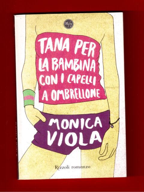 TANA PER LA BAMBINA CON I CAPELLI A OMBRELLONE -MONICA VIOLA- RIZZOLI -2008