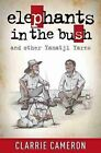 Elephants in the Bush and other Yamatji Yarns by Clarrie Cameron (Paperback, 2013)