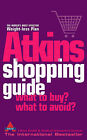 The Atkins Shopping Guide: What to Buy? What to Avoid? by Atkins Health & Medical Information Services (Paperback, 2005)