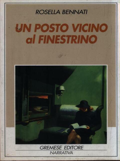 UN POSTO VICINO AL FINESTRINO  BENNATI ROSELLA GREMESE 2001 GLI SPILLI