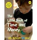 The Little Book of Time and Money: Little Books with Big Ideas by Dawn Roper (Paperback, 2008)