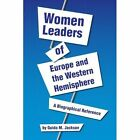 Women Leaders of Europe and The Western Hemisphere 9781441558459 Paperback