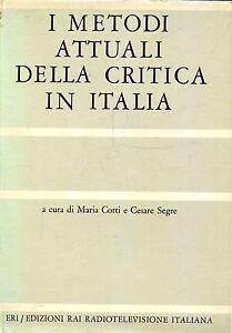 Corti-Maria-Segre-Cesare-I-METODI-ATTUALI-DELLA-CRITICA-IN-ITALIA