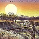 Homeward by Michael Paul Miller (CD, Jan-2003, Silk City Records)