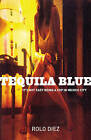 Tequila Blue by Rolo Diez (Paperback, 2004)