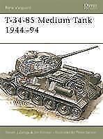 Osprey New Vanguard 20  T 34-85 Medium Tank 1944-1994
