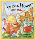 Flora's Flowers by Debi Gliori (Paperback, 2003)