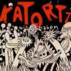 Wir Haben Alles Gesehen von Katortz (2012)