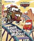 Look Out for Mater! by Golden Books (Hardback, 2009)