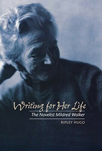 Very Good, Writing for Her Life: The Novelist Mildred Walker, Hugo, Ripley, Book
