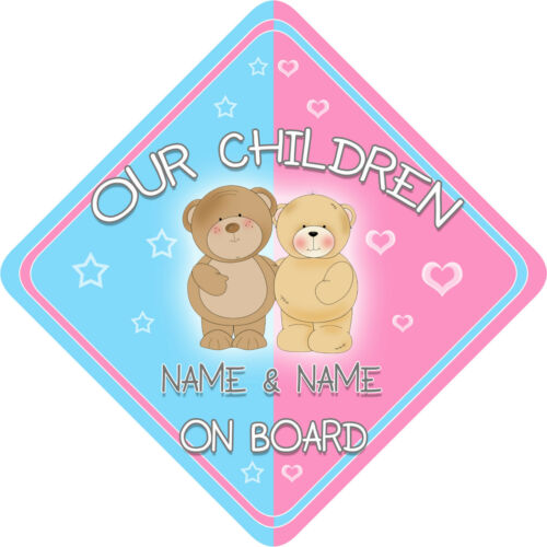 Personalised New Teds Our Children Child//Baby on Board Car Sign Blue~Pink !