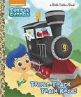 Triple-Track Train Race! (Bubble Guppies) by Mary Tillworth (Hardback, 2017)