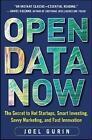 Open Data Now: The Secret to Hot Startups, Smart Investing, Savvy Marketing, and Fast Innovation von Joel Gurin (2014, Gebundene Ausgabe)