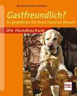 Die Hundeschule: Gastfreundlich? von Monika Schaal und Ursula Breuer (2012, Taschenbuch)