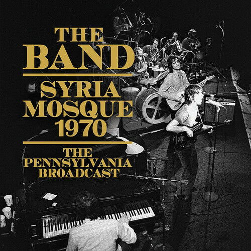 The Band : Syria Mosque 1970: The Pennsylvania Broadcast CD (2017) ***NEW***
