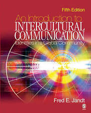 An Introduction to Intercultural Communication: Identities in a Global...