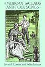 American Ballads and Folk Songs by Alan Lomax, John A. Lomax (Paperback, 2009)