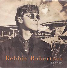 """ROBBIE ROBERTSON - fallen angel / hell's half acre 45"""""""