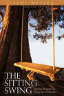 The Sitting Swing: Finding Wisdom to Know the Difference by Irene Watson (Paperback, 2008)