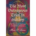 The Most Outrageous Trial in History 9781420804515 Paperback