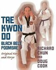 Tae Kwon Do Black Belt Poomsae: Original Koryo and Koryo by Richard Chun, Doug Cook (Paperback / softback, 2013)