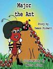 Major the Ant by Damon Pickett (Paperback / softback, 2013)