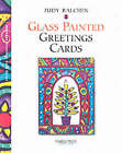 Handmade Glass Painted Greetings Cards by Judy Balchin (Paperback, 2002)