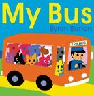 My Bus Board Book by Byron Barton (2015, Board Book)