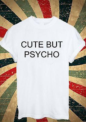 Cute But Psycho Tumblr T Shirt Men Women Unisex 1675