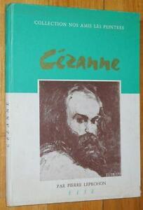 Pierre Leprohon PAUL CEZANNE 1961 Eise Nos Amis les Peintres peinture biographie