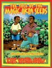 The Tale of The Magic Okra Seeds How Gumbo Came From Africa 9781425943097