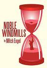 Noble Windmills by Mitch Engel (Hardback, 2010)